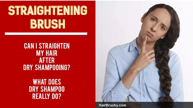 Can I Straighten My Hair After Dry Shampoo