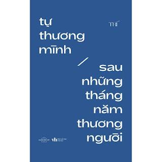 Tự Thương Mình Sau Những Tháng Năm Thương Người (Tái Bản) ebook PDF EPUB AWZ3 PRC MOBI