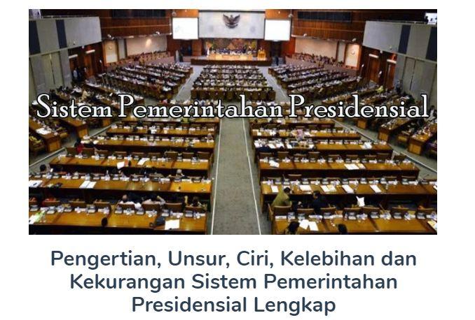 Materi Tentang Pengertian Ciri-Ciri, Kelebihan dan Kekurangan Sistem Pemerintahan Presidensial