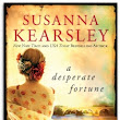 A Desperate Fortune by Susanna Kearsley - A Book Review