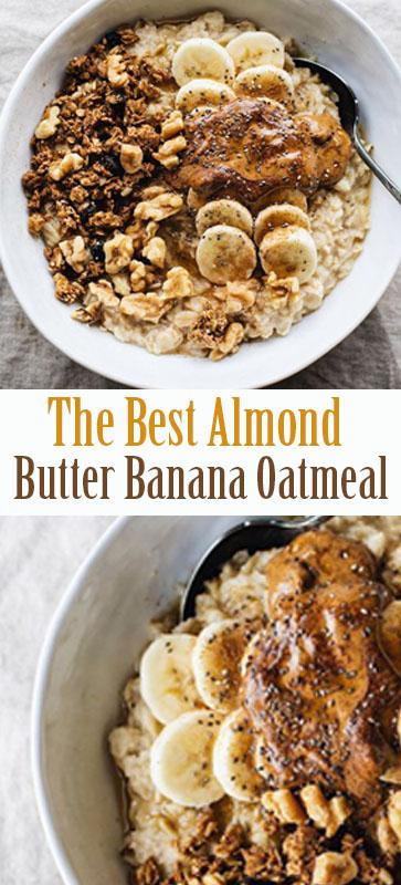 The Best #Almond Butter #Banana #Oatmeal #recipe #healthyrecipe #healthyfood