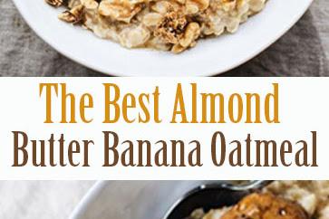 The Best Almond Butter Banana Oatmeal