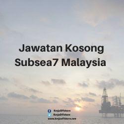Jawatan Kerja Kosong Offshore Oil And Gas Subsea 7 Malaysia Sdn Bhd