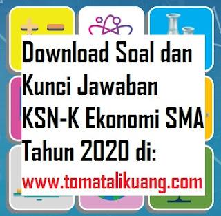 soal kunci jawaban ksn k ekonomi sma tahun 2020 tingkat kabupaten kota; www..tomatalikuang.com