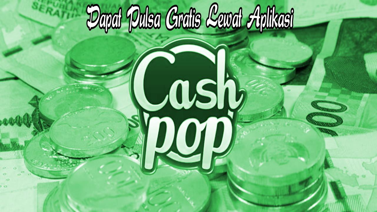 Cashpop, Aplikasi Penghasil Uang Gratis Terlegit
