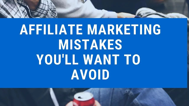 Affiliate Marketing. Affiliate Mistakes.