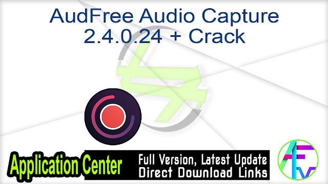 AudFree Audio Capture 2.4.0.24 + Crack
