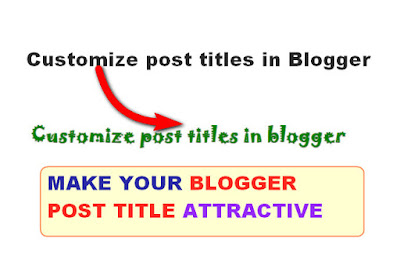 How to Customize post titles in blogger