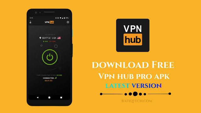 تحميل تطبيق  VPNhub  Pro Mod APK- مجانا للأندرويد أخر إصدار