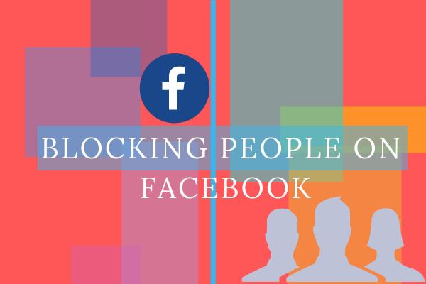 Blocking People On Facebook