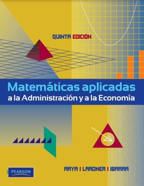 Matemáticas Aplicadas a la Administración y a la Economía 5 Edición en pdf