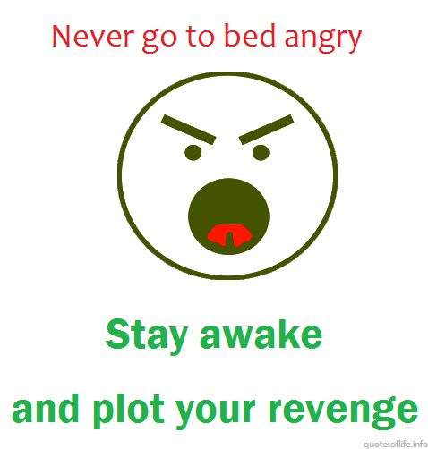 Sayings And Bed Angry Quotes Go Never