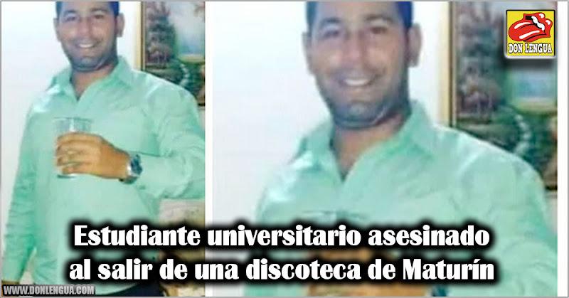 Estudiante universitario asesinado al salir de una discoteca de Maturín