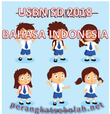 Download 10 Paket Soal USBN Bahasa Indonesia Kelas 6 SD Serta Kunci jawaban dan pembahasan persiapan USBN 2018