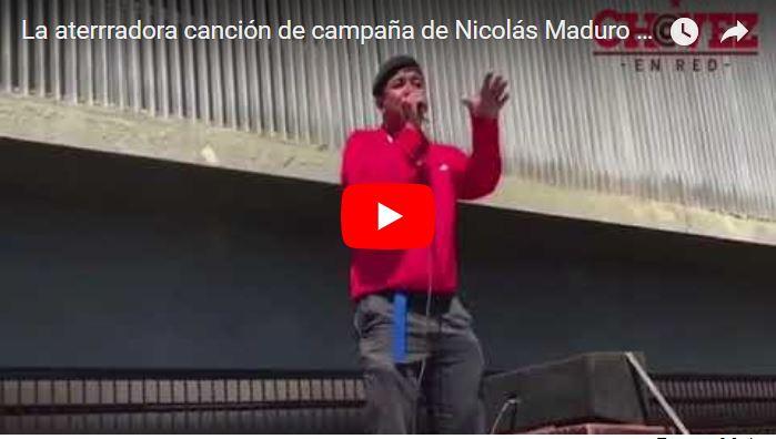 La aterrradora canción de campaña de Nicolás Maduro