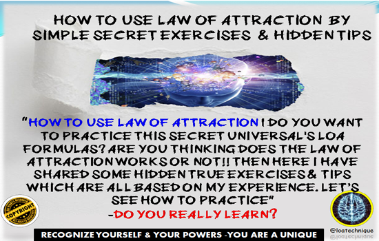 how to use law of attraction,law of attraction exercises, law of attraction for relationship, does the law of attraction work, the law of attraction meaning, law of attraction exercises,law of attraction tips,law of attraction is true,does the law of attraction work,how to apply the law of attraction,the universal law of attraction,law of attraction success story,bible law of attraction,law of attraction and manifestation, how do law of attraction work,Positive affirmations