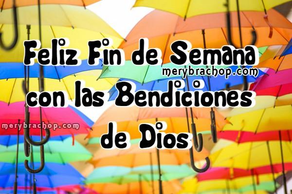 Frases de fin de semana con imágenes cristianas bonitas, bendiciones del fin de semana, mensajes por Mery Bracho