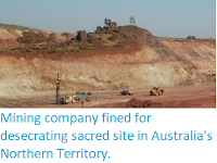 http://sciencythoughts.blogspot.com/2013/08/mining-company-fined-for-desecrating.html