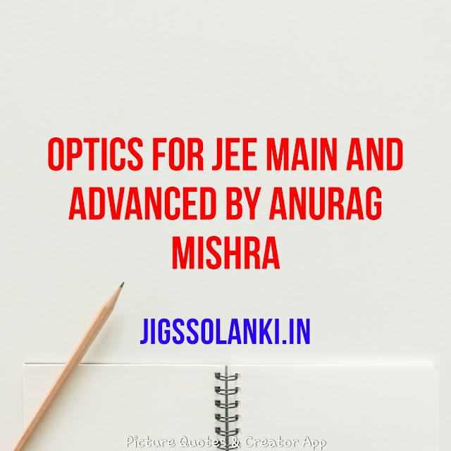 OPTICS FOR JEE MAIN AND ADVANCED BY ANURAG MISHRA