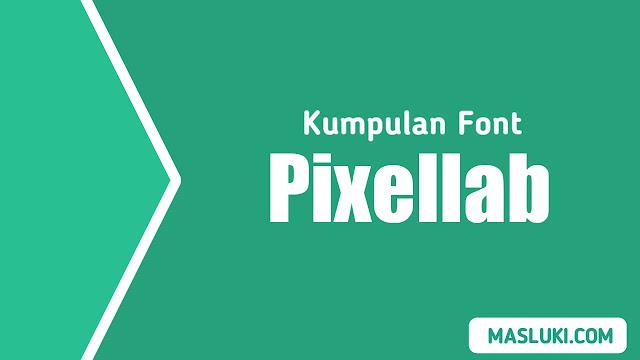 Download Kumpulan Font Pixellab Keren Dan Lengkap
