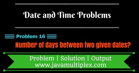 Java program that finds number of days between two given dates.