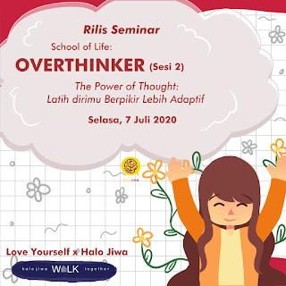 """Webinar School of Life """"Overthinker"""" - Sesi 2"""