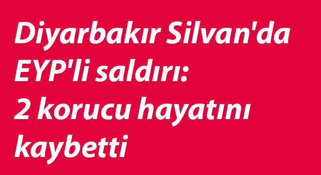 Diyarbakır Silvan'da EYP'li saldırı: 2 korucu hayatını kaybetti