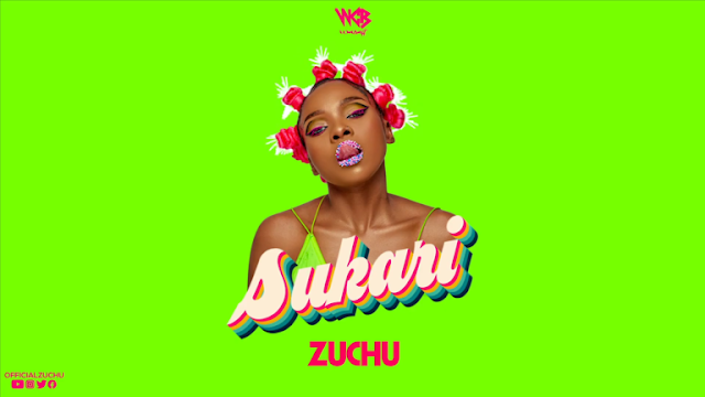 AUDIO | Zuchu - Sukari | Mp3 Download