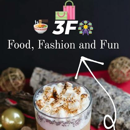 3F (Food, Fashion, and Fun)