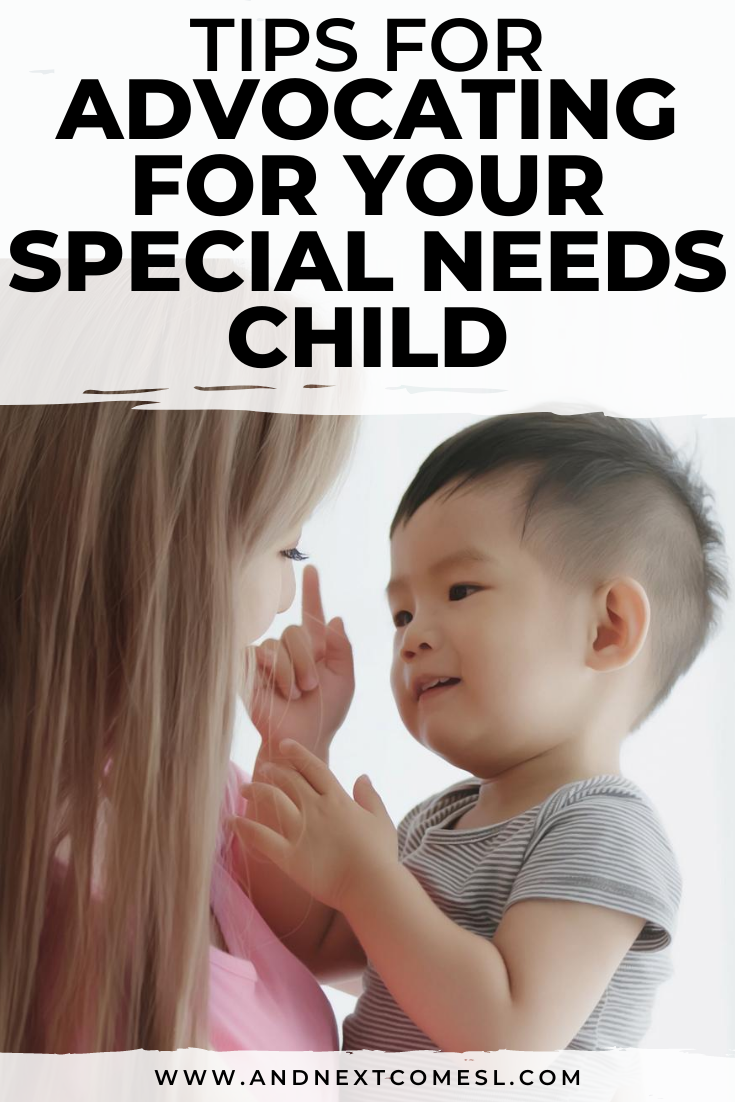 Your role as a parent advocate for special needs and the things you need to remember when advocating for your special needs child