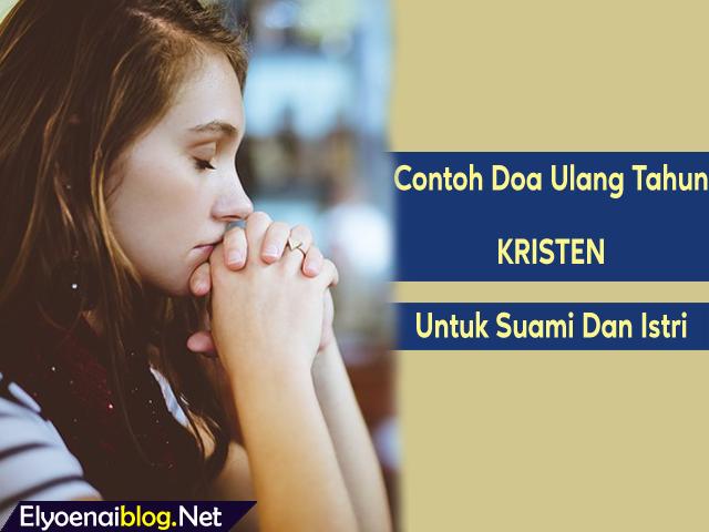 Contoh Doa Ulang Tahun Kristen Untuk Suami Dan Istri