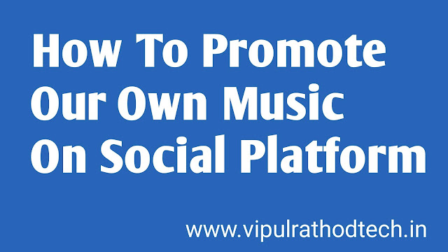 How To Promote Our Own Music On Social Platform