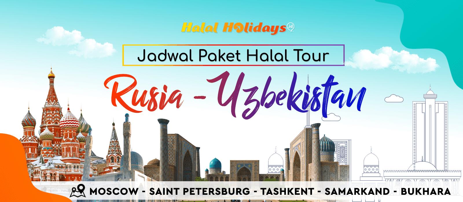 Paket Wisata Halal Tour Rusia Uzbekistan Murah Tahun 2021 2022