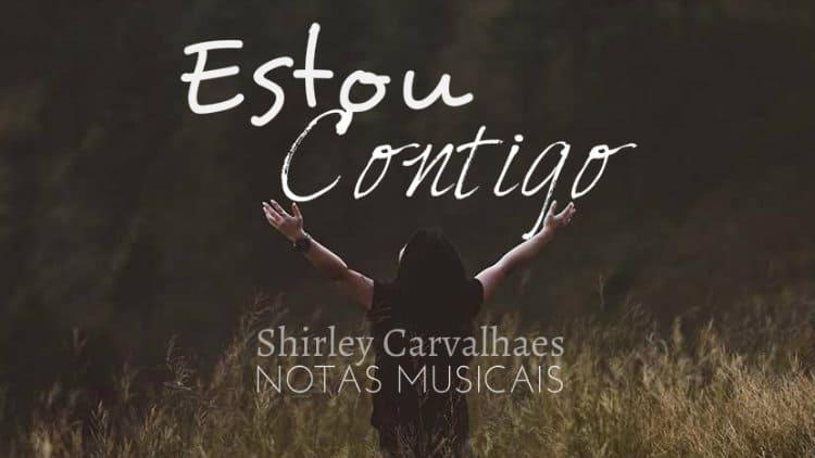 Estou contigo - Shirley Carvalhaes - Cifra melódica