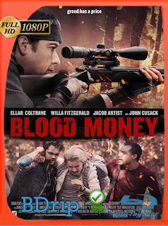 Blood Money (2017) BDRIP [1080p] Latino [GoogleDrive] SilvestreHD