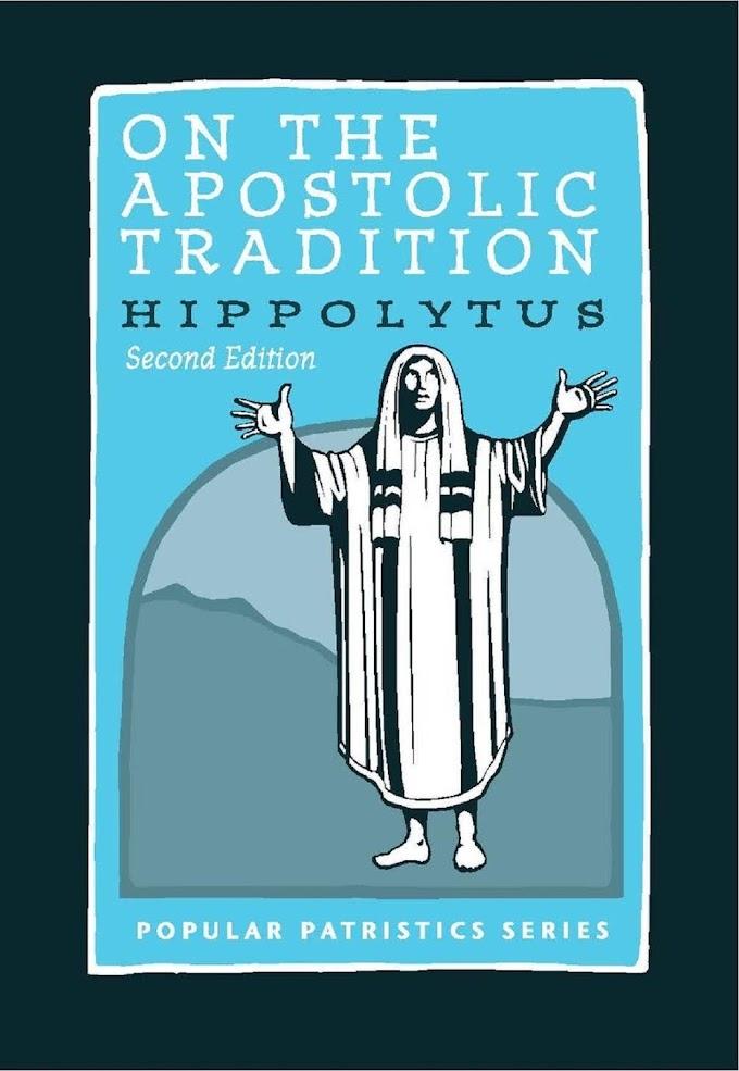 THE APOSTOLIC TRADITION OF HIPPOLYTUS  By  BURTON SCOTT EASTON