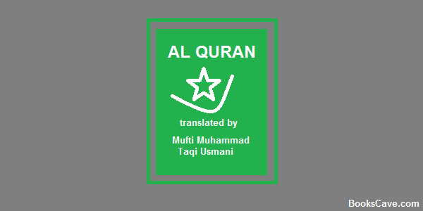 Download Al Quran Pdf Version by Mufti Muhammad Taqi Usmani