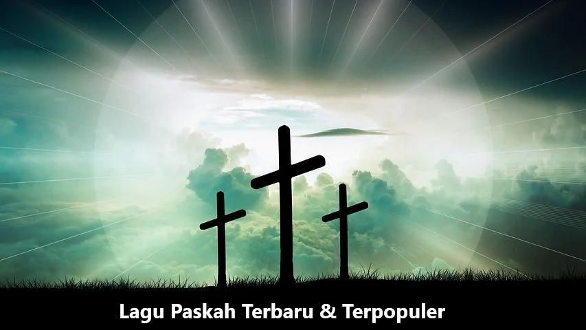 Kumpulan Lagu Paskah Populer Terbaru Paling Menyentuh Hati