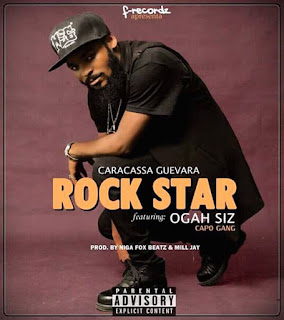 Caracassa Guevara Ft. Ogah Siz - Rock Star