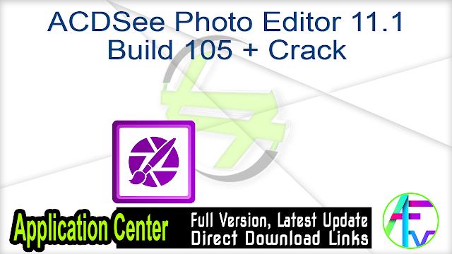 ACDSee Photo Editor 11.1 Build 105 + Crack