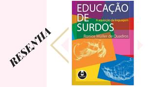 Livro Educação de Surdos: A aquisição da linguagem de Ronice Müller de Quadros