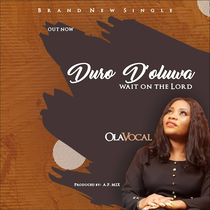 Olavocal - Duro D'Oluwa (Wait on the Lord)