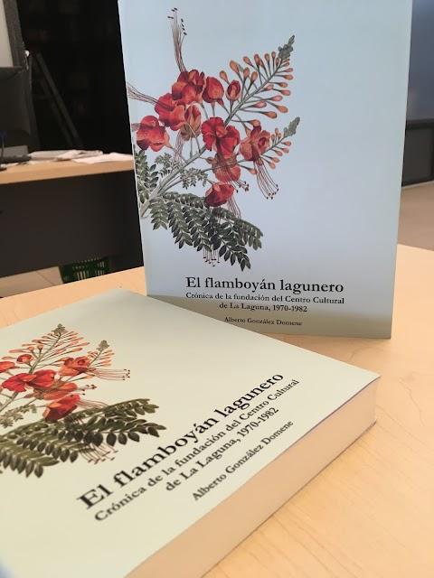 NOTICIAS Presentación del libro El flamboyán lagunero, crónica de la fundación del Centro Cultural de La Laguna