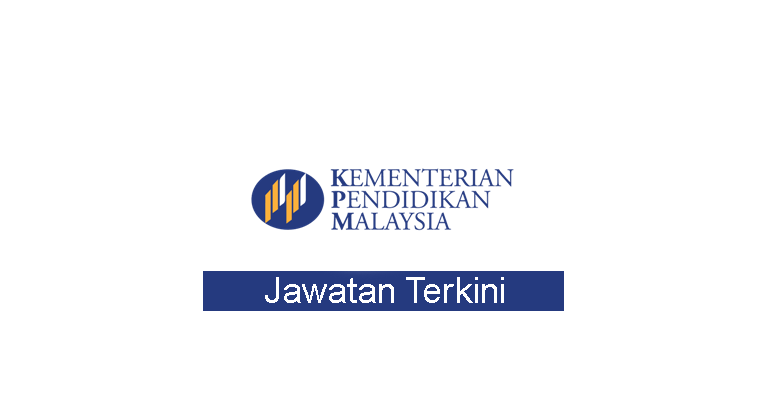 Kekosongan Terkini di Kementerian Pelajaran Malaysia (MOE)