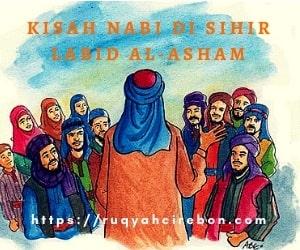 Kisah Nabi Muhammad di Sihir Oleh Labid bin Al-Asham