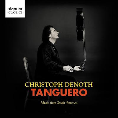 Tanguero: Music from South America; Christoph Denoth; Signum Classics