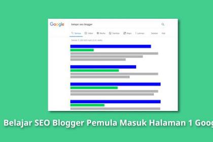 Belajar SEO Blogger Untuk Pemula Masuk Halaman 1 Google