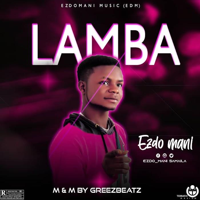 [Music] Ezdo Mani - Lamba #Pryme9jablog