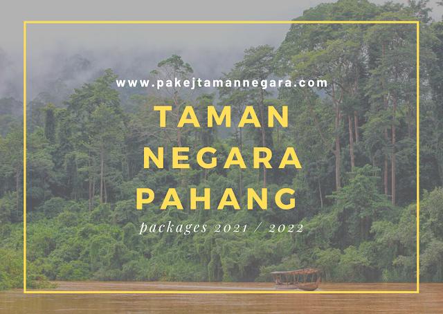 Taman Negara Pahang Packages 2021