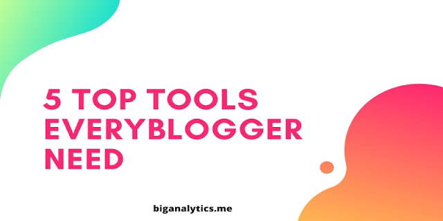 5 top tools for bloggers